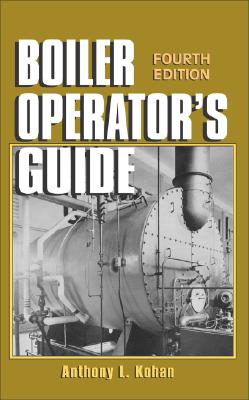 Boiler Operator's Guide By Kohan, Anthony Lawrence