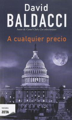 A cualquier precio / Saving Faith By Baldacci, David